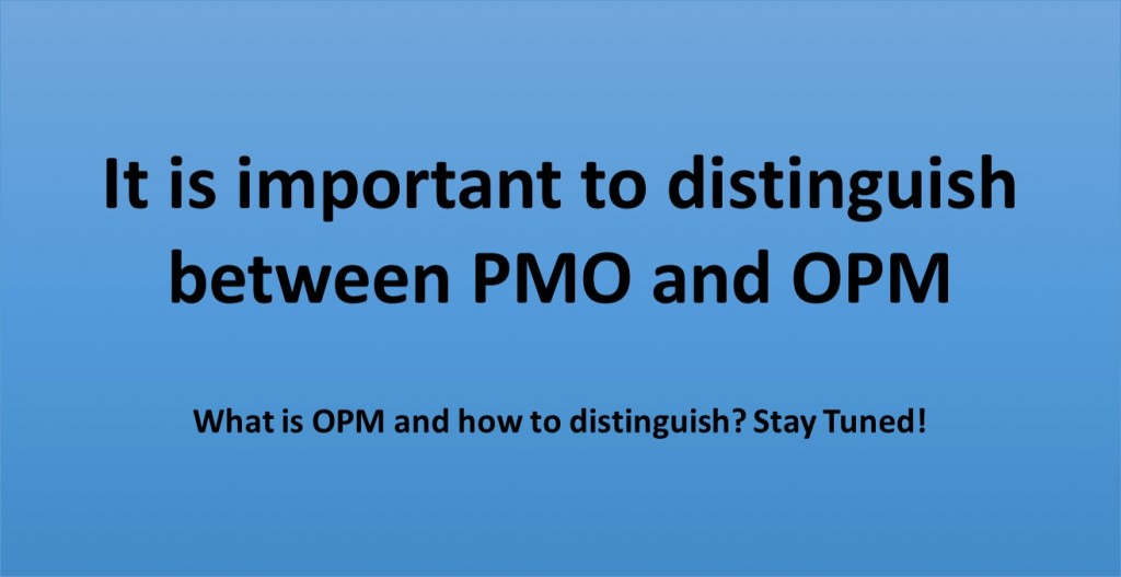 How to distinguish between a PMO and OPM?